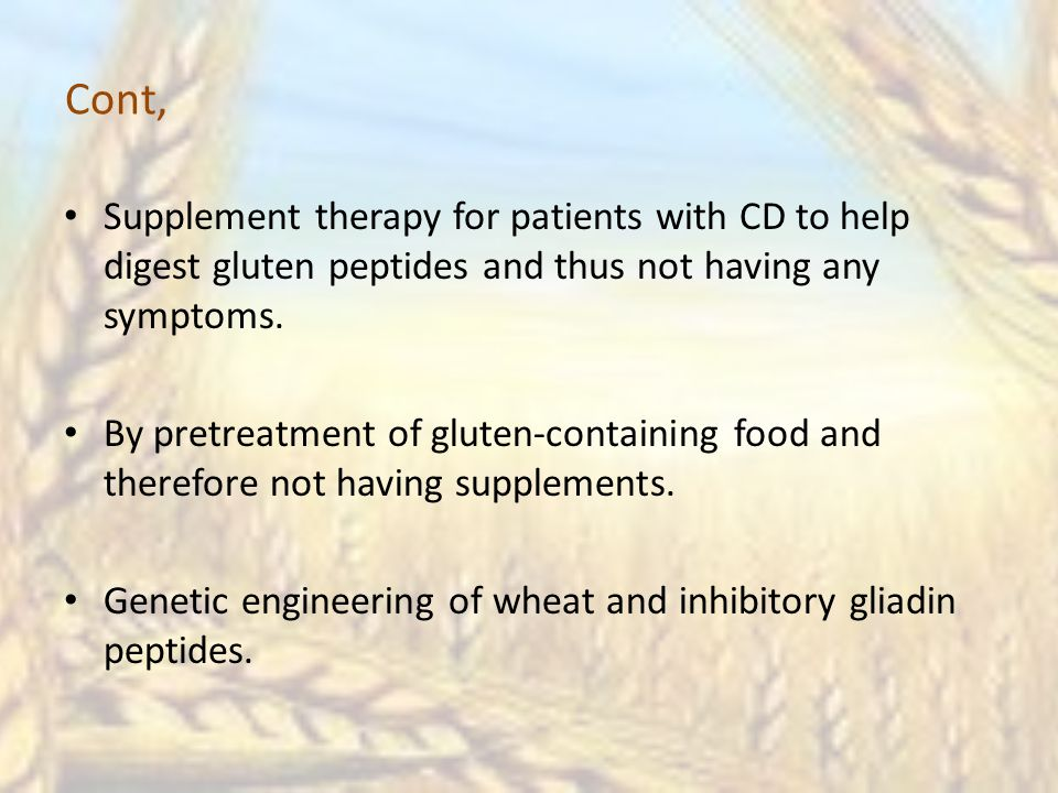 Cont, Supplement therapy for patients with CD to help digest gluten peptides and thus not having any symptoms.