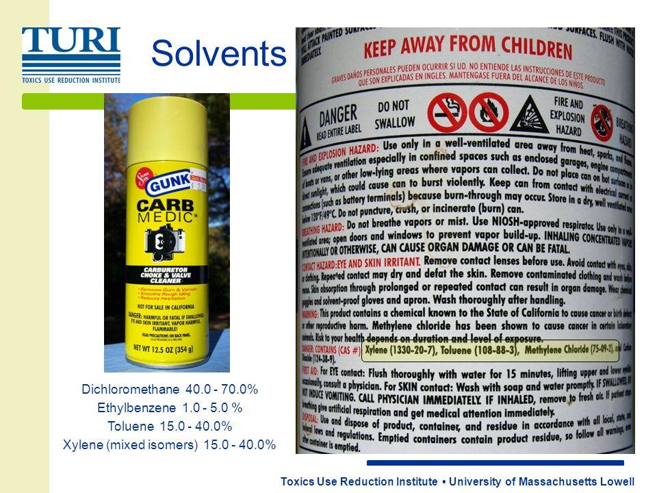Solvents Toxics Use Reduction Institute University of Massachusetts Lowell Dichloromethane 40.0 - 70.0% Ethylbenzene 1.0 - 5.0 % Toluene 15.0 - 40.0% Xylene (mixed isomers) 15.0 - 40.0%