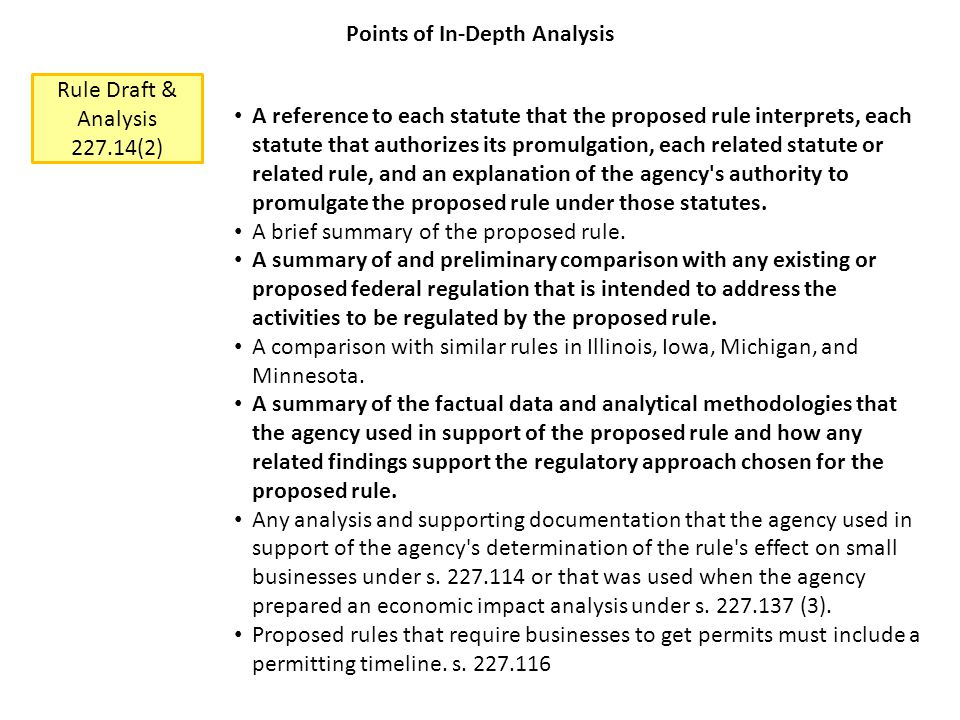Rule Draft & Analysis 227.14(2) A reference to each statute that the proposed rule interprets, each statute that authorizes its promulgation, each related statute or related rule, and an explanation of the agency s authority to promulgate the proposed rule under those statutes.