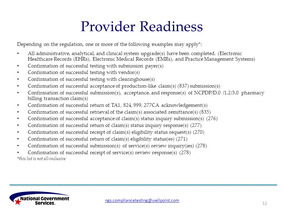 Provider Readiness Depending on the regulation, one or more of the following examples may apply*: All administrative, analytical, and clinical system upgrade(s) have been completed.