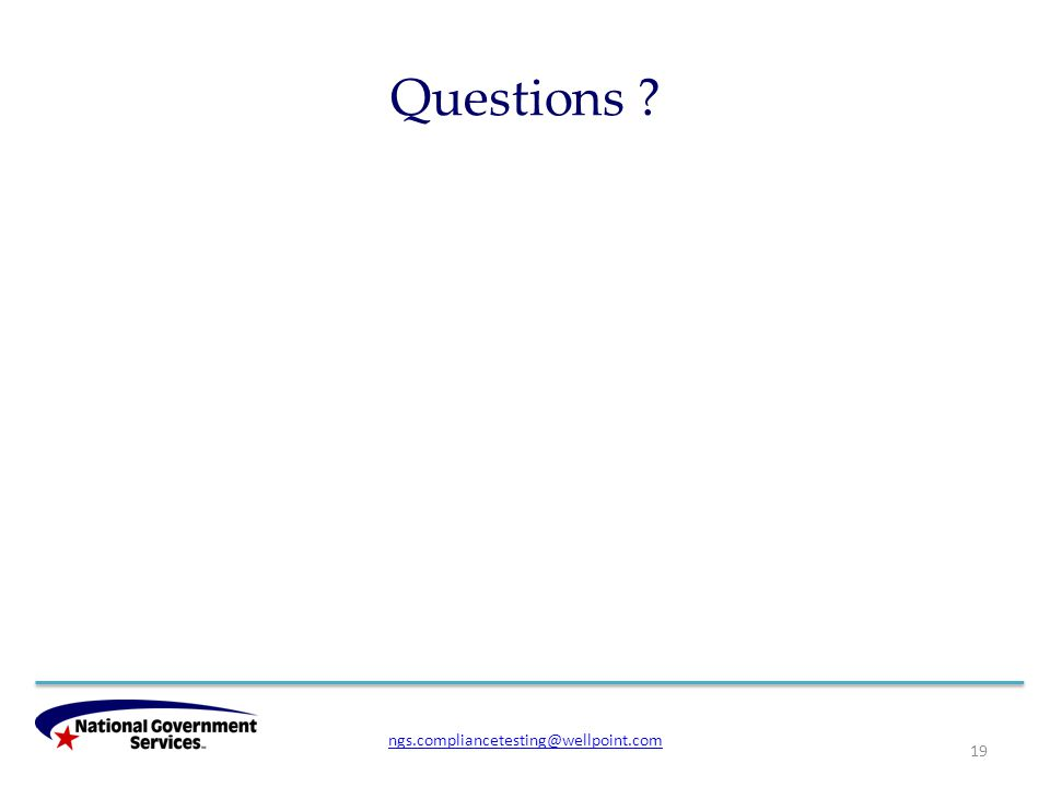 Questions 19 ngs.compliancetesting@wellpoint.com