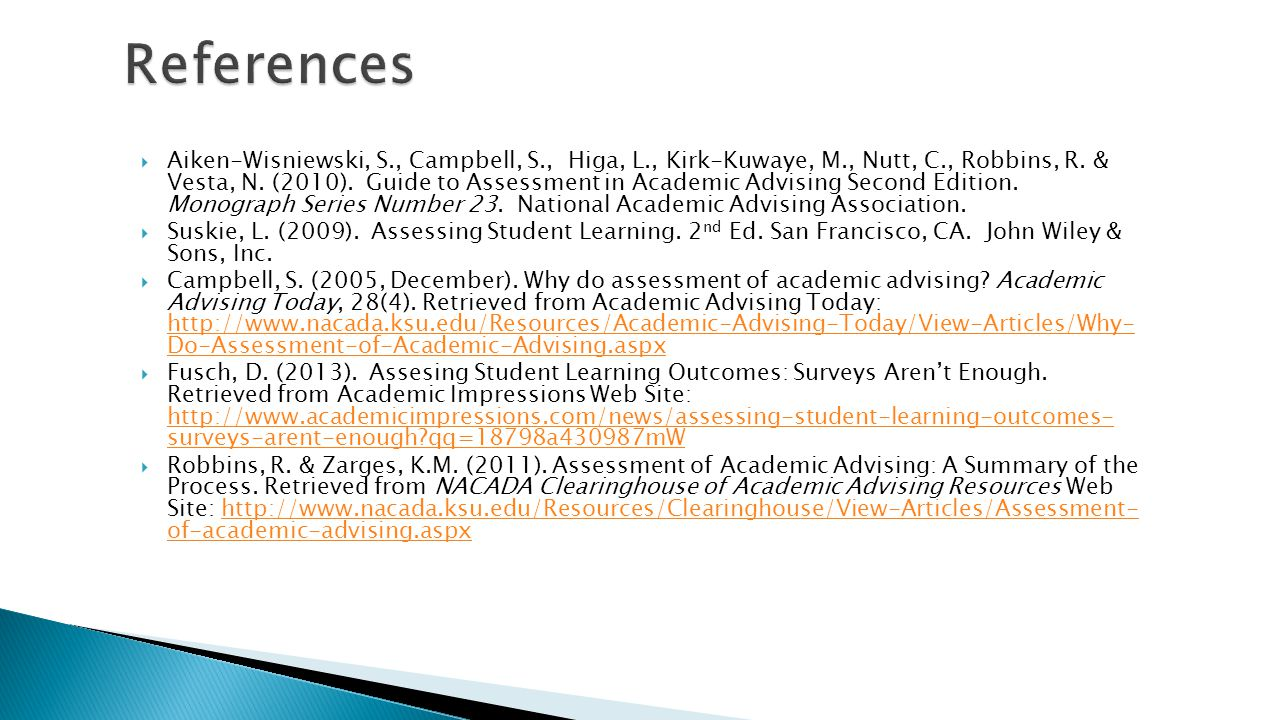  Aiken-Wisniewski, S., Campbell, S., Higa, L., Kirk-Kuwaye, M., Nutt, C., Robbins, R. & Vesta, N. (2010). Guide to Assessment in Academic Advising Se