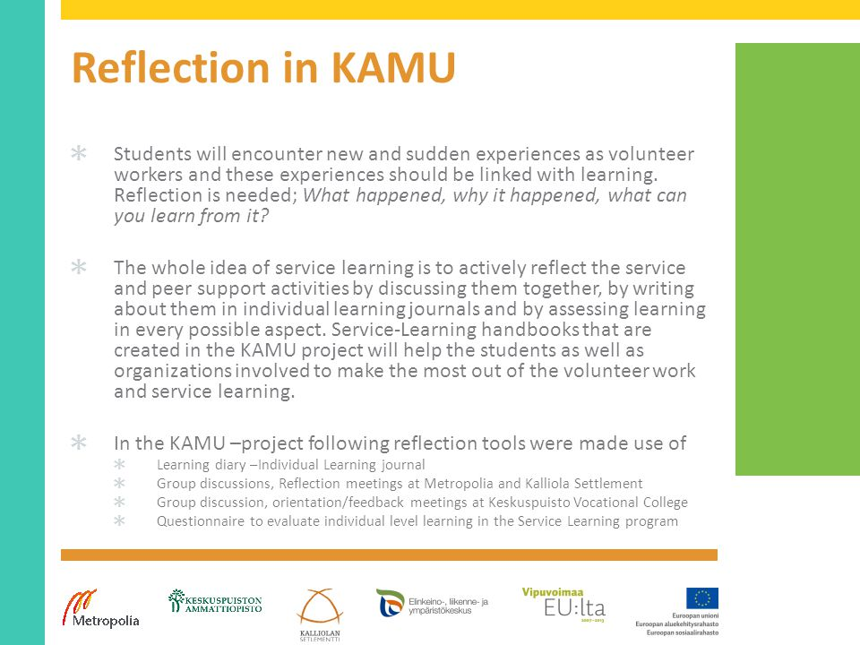 Reflection in KAMU ✱ Students will encounter new and sudden experiences as volunteer workers and these experiences should be linked with learning.