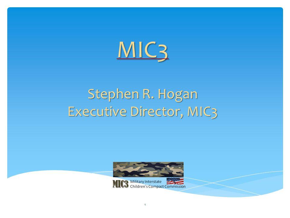 MIC3 Stephen R. Hogan Executive Director, MIC3 1