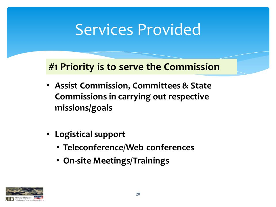 Assist Commission, Committees & State Commissions in carrying out respective missions/goals Logistical support Teleconference/Web conferences On-site