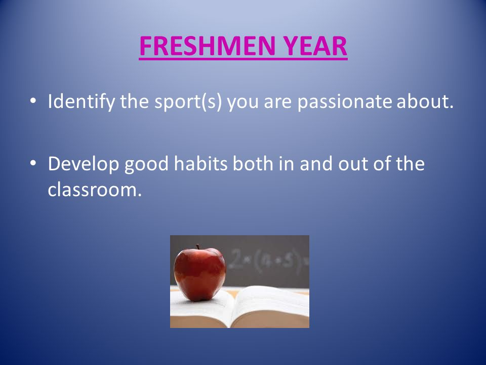 FRESHMEN YEAR Identify the sport(s) you are passionate about.