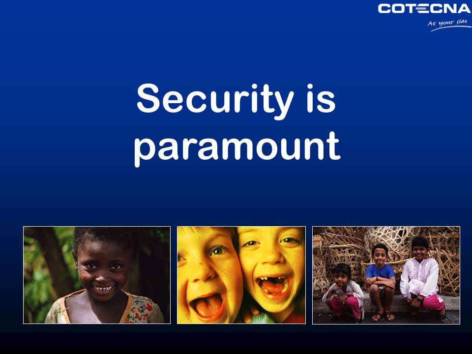 Security is paramount