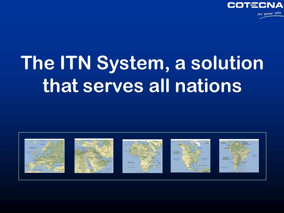 The ITN System, a solution that serves all nations
