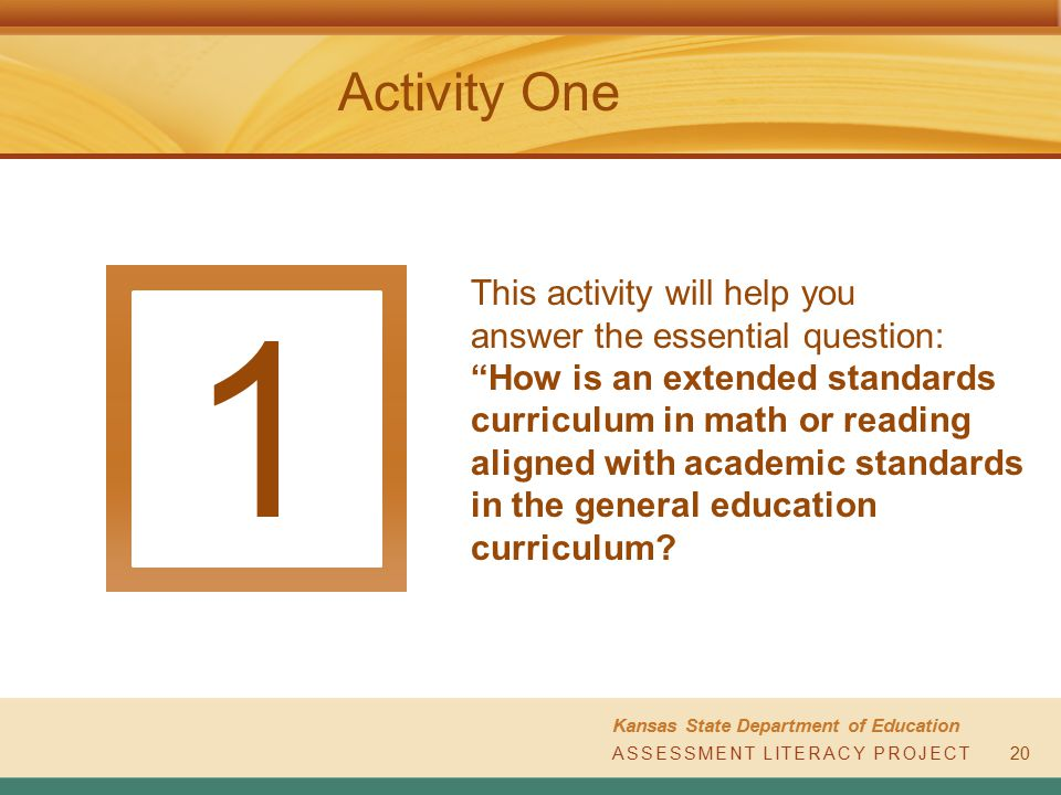 "Activity One This activity will help you answer the essential question: ""How is an extended standards curriculum in math or reading aligned with acade"