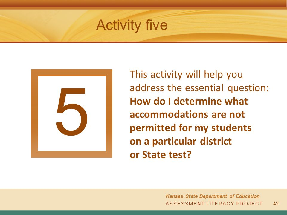 Activity five This activity will help you address the essential question: How do I determine what accommodations are not permitted for my students on