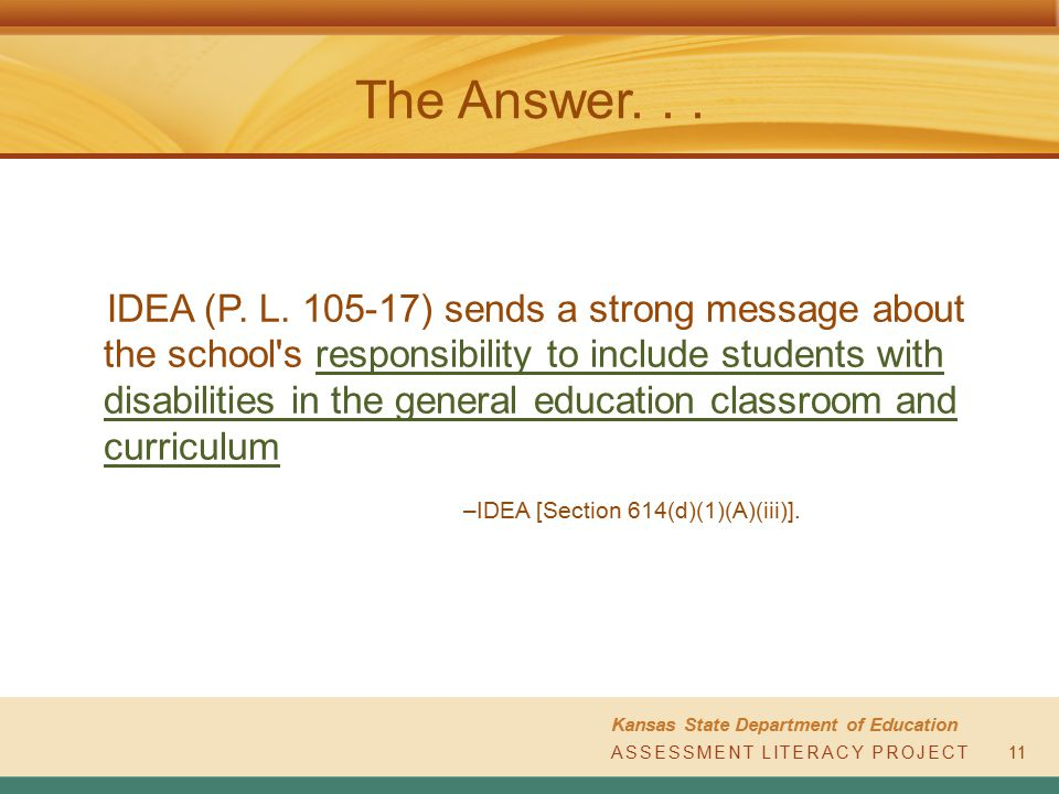 Activity two This activity will help you answer the essential question: How does a teacher determine the curriculum and test type most appropriate for students? ASSESSMENT LITERACY PROJECT Kansas State Department of Education 2 23