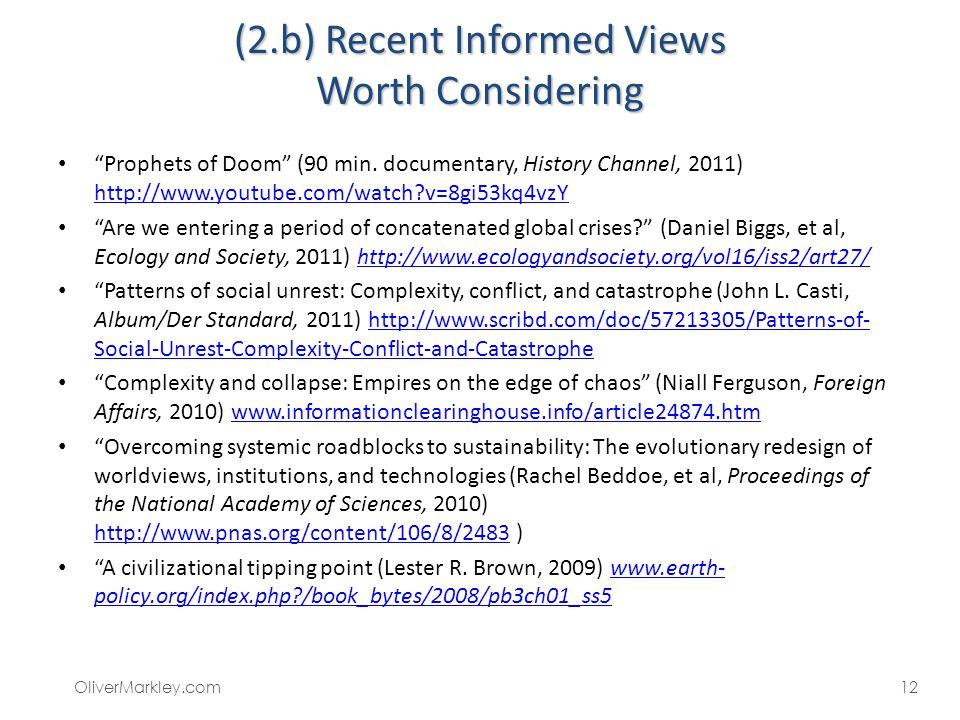 (2.b) Recent Informed Views Worth Considering Prophets of Doom (90 min.