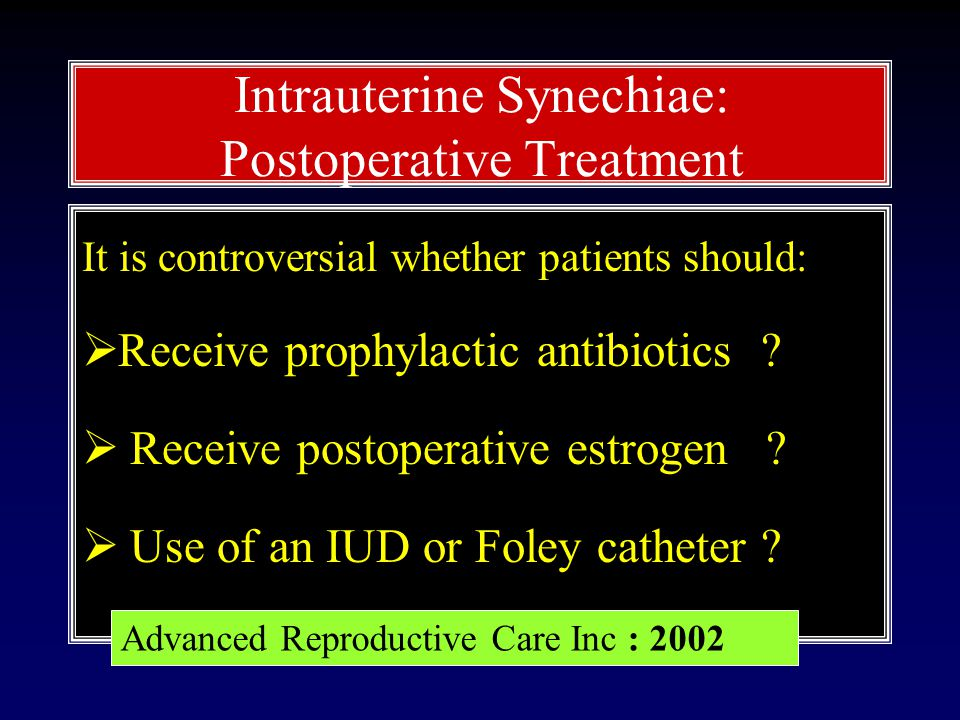 It is controversial whether patients should:  Receive prophylactic antibiotics .