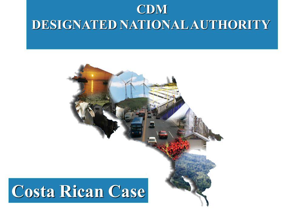 CDM DESIGNATED NATIONAL AUTHORITY Costa Rican Case