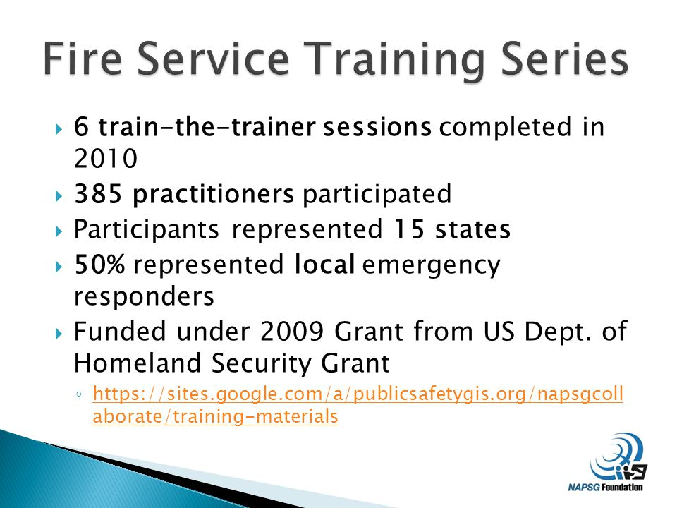  6 train-the-trainer sessions completed in 2010  385 practitioners participated  Participants represented 15 states  50% represented local emergency responders  Funded under 2009 Grant from US Dept.