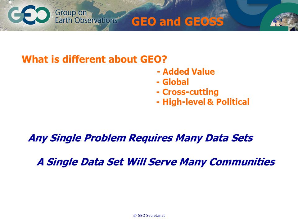© GEO Secretariat What is different about GEO.