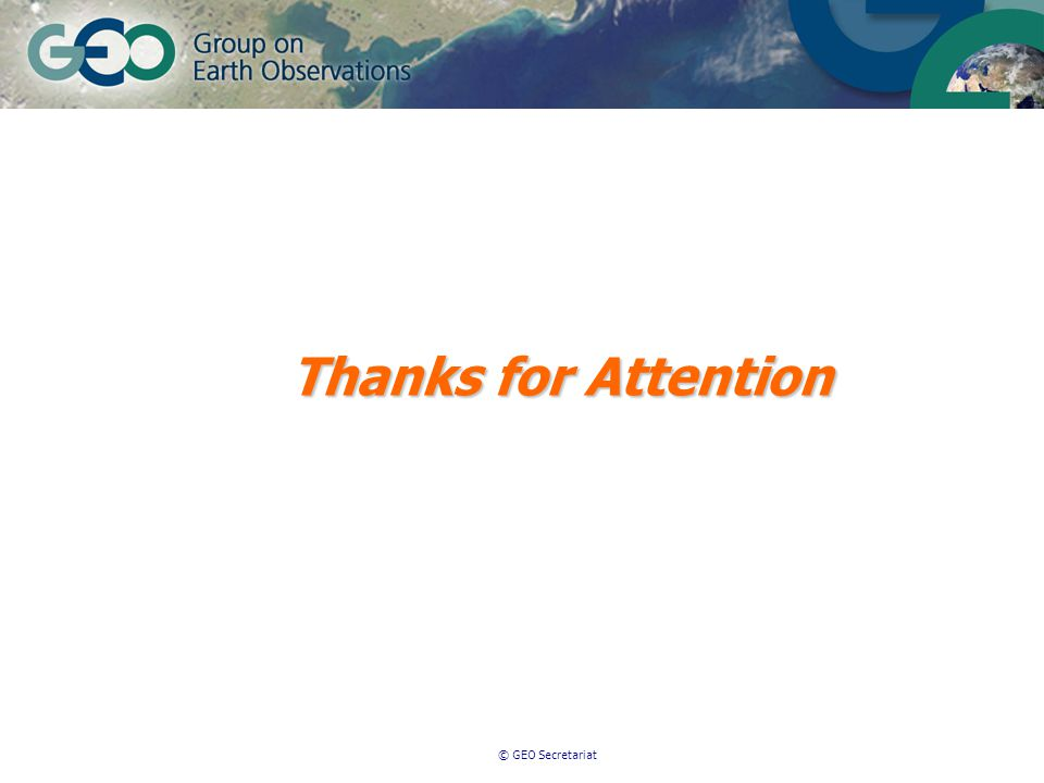 © GEO Secretariat Thanks for Attention