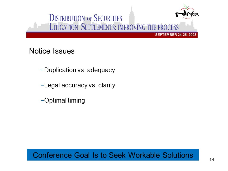 14 Conference Goal Is to Seek Workable Solutions Notice Issues −Duplication vs.