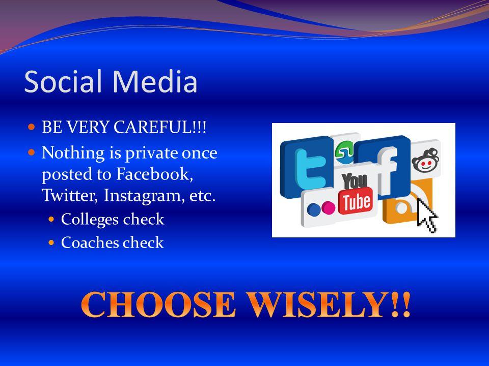 Social Media BE VERY CAREFUL!!.