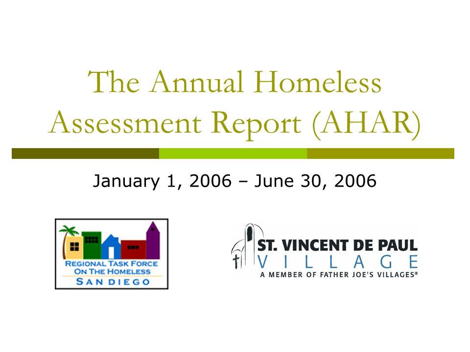 The Annual Homeless Assessment Report (AHAR) January 1, 2006 – June 30, 2006