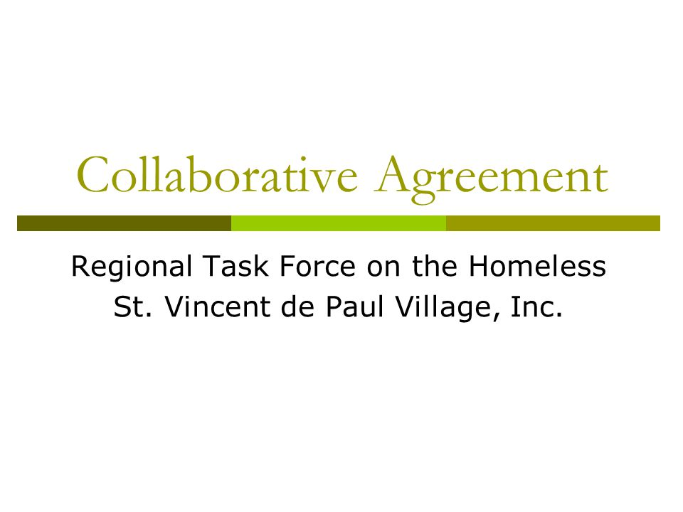 Collaborative Agreement Regional Task Force on the Homeless St. Vincent de Paul Village, Inc.