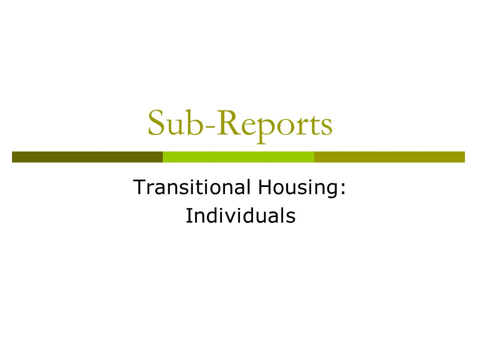 Sub-Reports Transitional Housing: Individuals