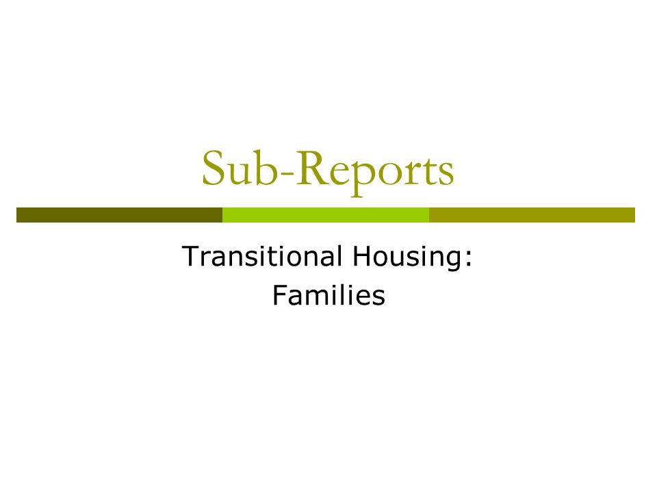 Sub-Reports Transitional Housing: Families