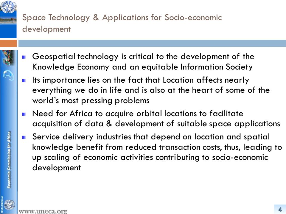 55 www.uneca.org Space Technology & Applications for Socio-economic development (ctd) Examples Food Security Land cover, soil, topography, hydrography, rainfall, demographics, infrastructure, yield, production etc.