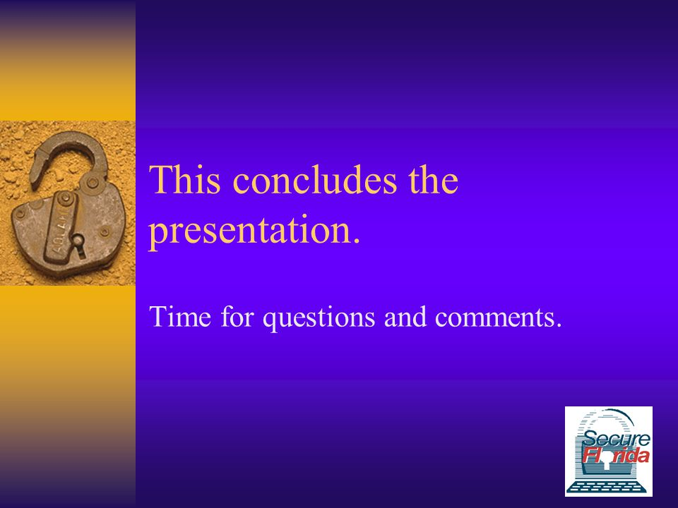 This concludes the presentation. Time for questions and comments.