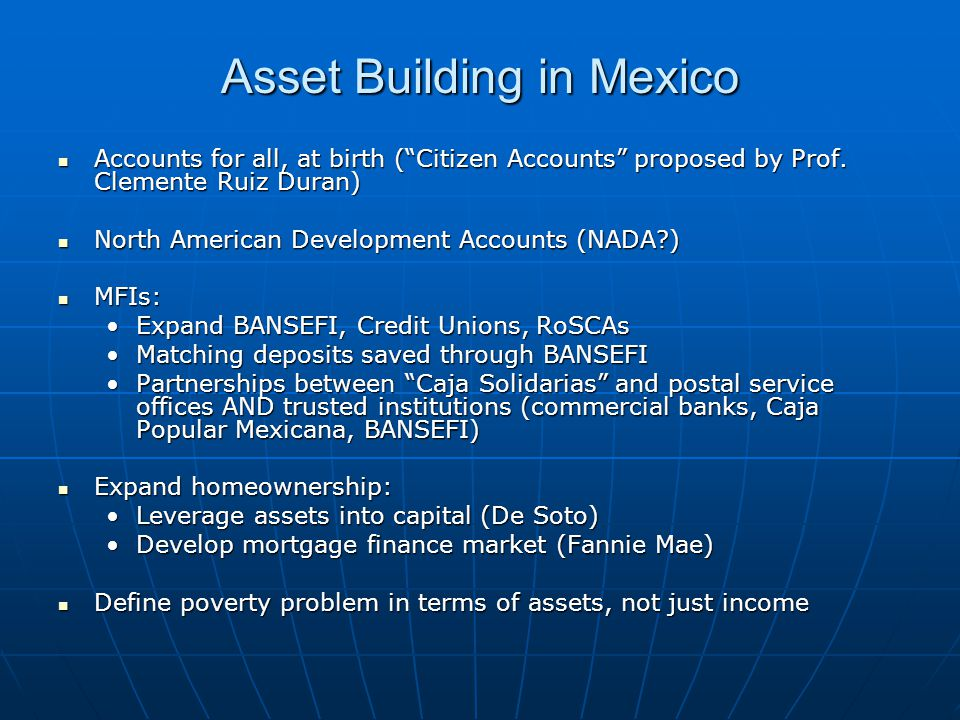 Asset Building in Mexico Accounts for all, at birth ( Citizen Accounts proposed by Prof.