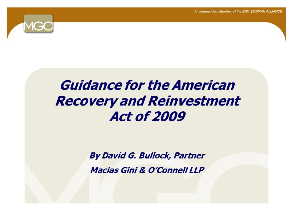 2 Objective  An understanding of the impact of the recently passed American Recovery and Reinvestment Act of 2009 (the Recovery Act) on to recipients and subrecipients.