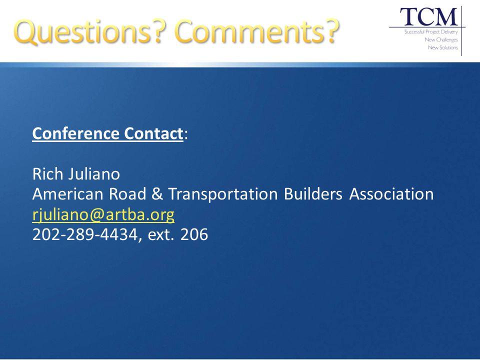 Conference Contact: Rich Juliano American Road & Transportation Builders Association rjuliano@artba.org 202-289-4434, ext.