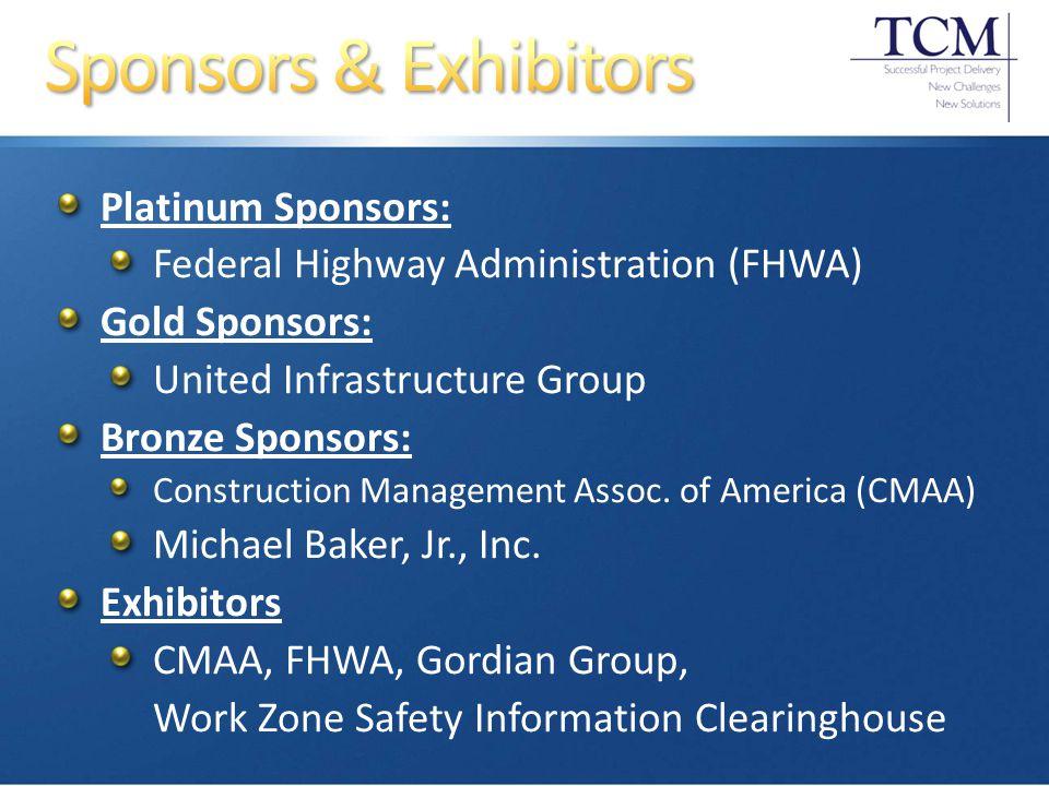 Platinum Sponsors: Federal Highway Administration (FHWA) Gold Sponsors: United Infrastructure Group Bronze Sponsors: Construction Management Assoc.
