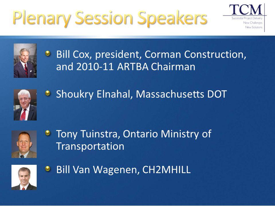 Bill Cox, president, Corman Construction, and 2010-11 ARTBA Chairman Shoukry Elnahal, Massachusetts DOT Tony Tuinstra, Ontario Ministry of Transportation Bill Van Wagenen, CH2MHILL