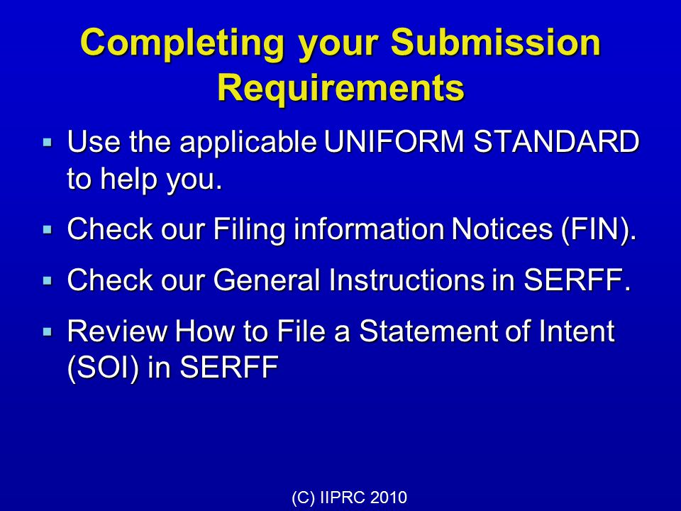Completing your Submission Requirements  Use the applicable UNIFORM STANDARD to help you.