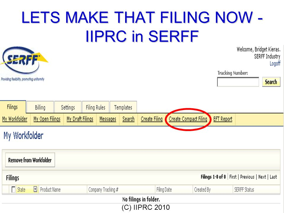 LETS MAKE THAT FILING NOW - IIPRC in SERFF (C) IIPRC 2010