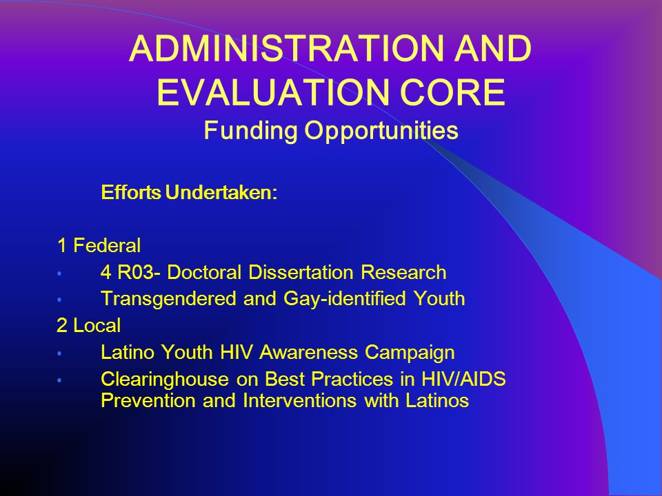 ADMINISTRATION AND EVALUATION CORE Provides scientific leadership and maintains administrative oversight of the Center.