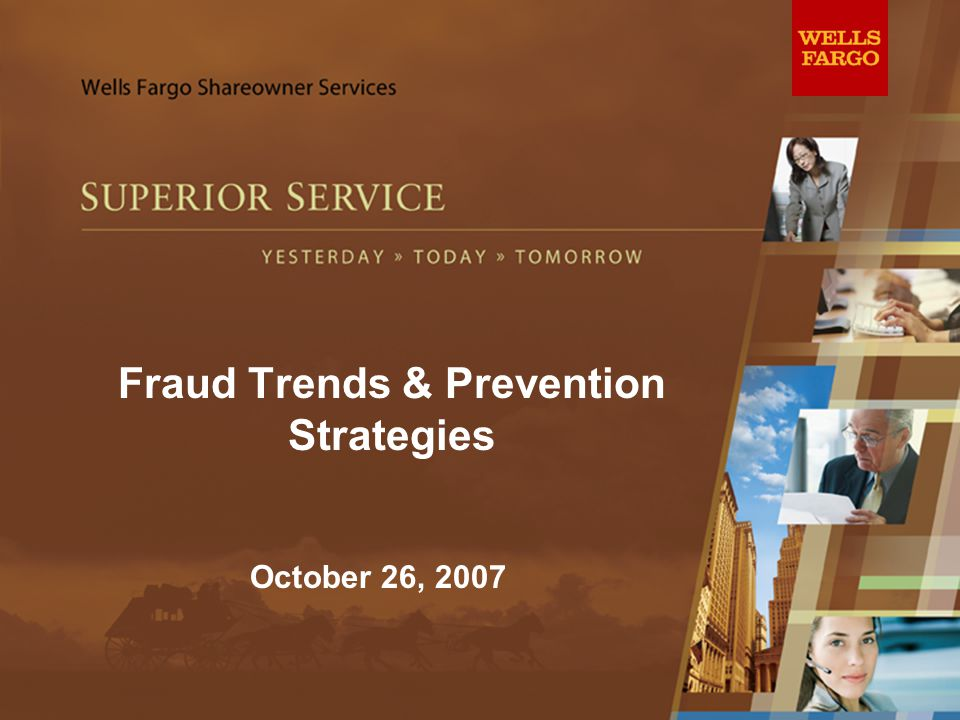 Fraud Trends & Prevention Strategies October 26, 2007