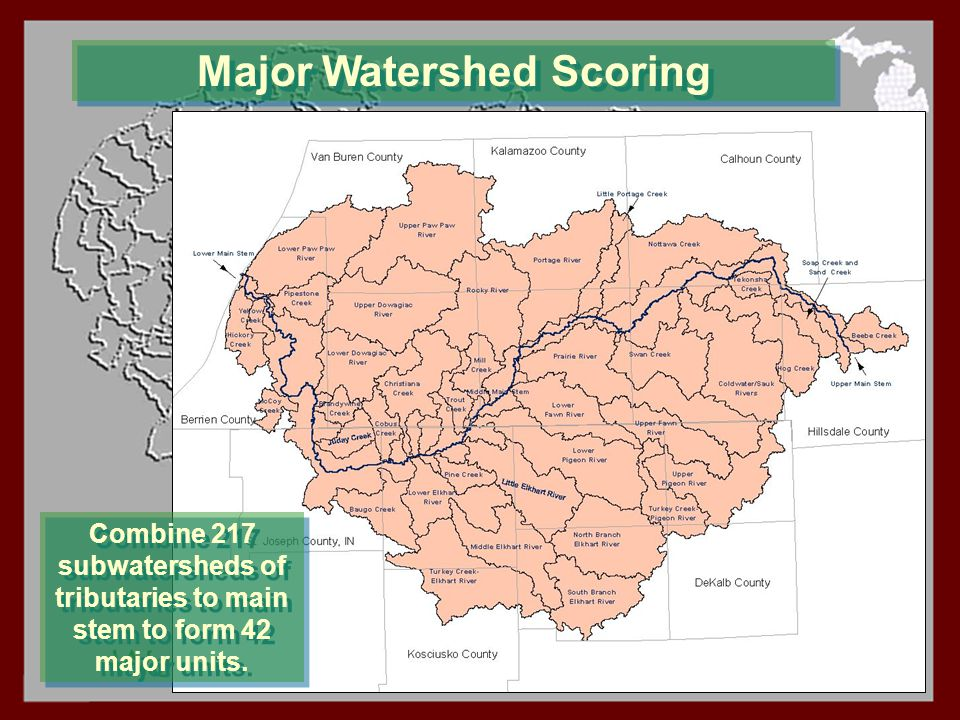 Major Watershed Scoring Combine 217 subwatersheds of tributaries to main stem to form 42 major units.