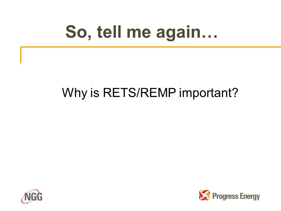 So, tell me again… Why is RETS/REMP important?