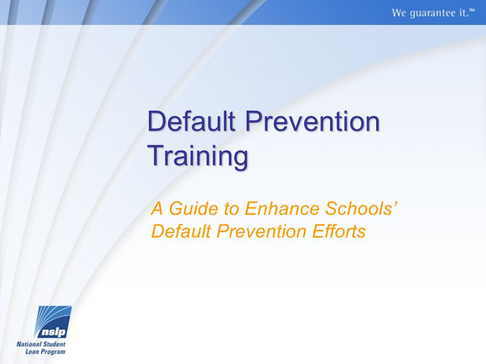 Default Prevention Training A Guide to Enhance Schools' Default Prevention Efforts
