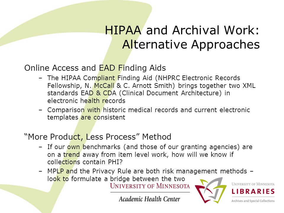 HIPAA and Archival Work: Alternative Approaches Online Access and EAD Finding Aids –The HIPAA Compliant Finding Aid (NHPRC Electronic Records Fellowship, N.