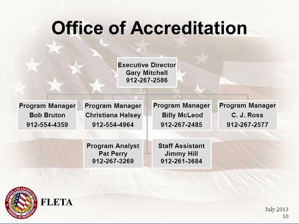 FLETA July 2013 10 Office of Accreditation Executive Director Gary Mitchell 912-267-2586 Program Manager C.