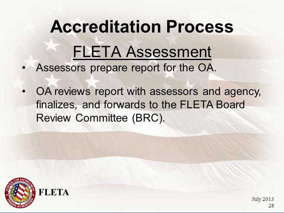 FLETA July 2013 28 Accreditation Process FLETA Assessment Assessors prepare report for the OA.