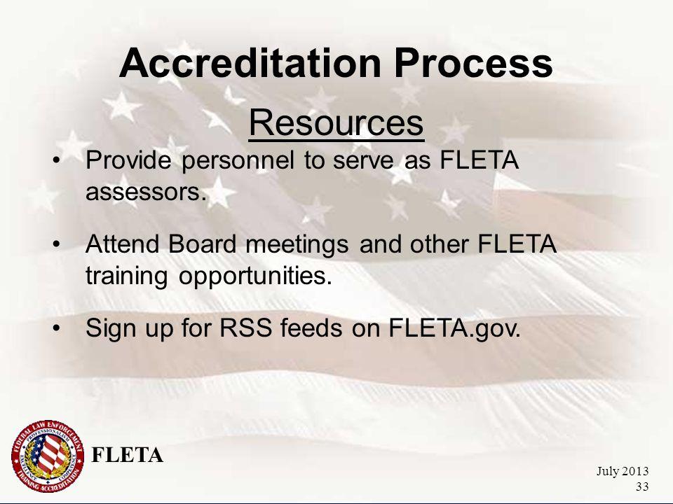 FLETA July 2013 33 Accreditation Process Resources Provide personnel to serve as FLETA assessors.