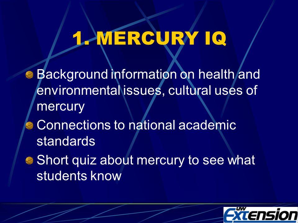 Current Mercury Curriculum Activities 1.Mercury IQ 2.