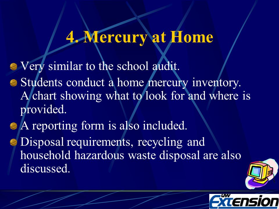 3. School Mercury Audit Students conduct a mercury inventory of their school or another school in the area. Guidance on what to look for and questions