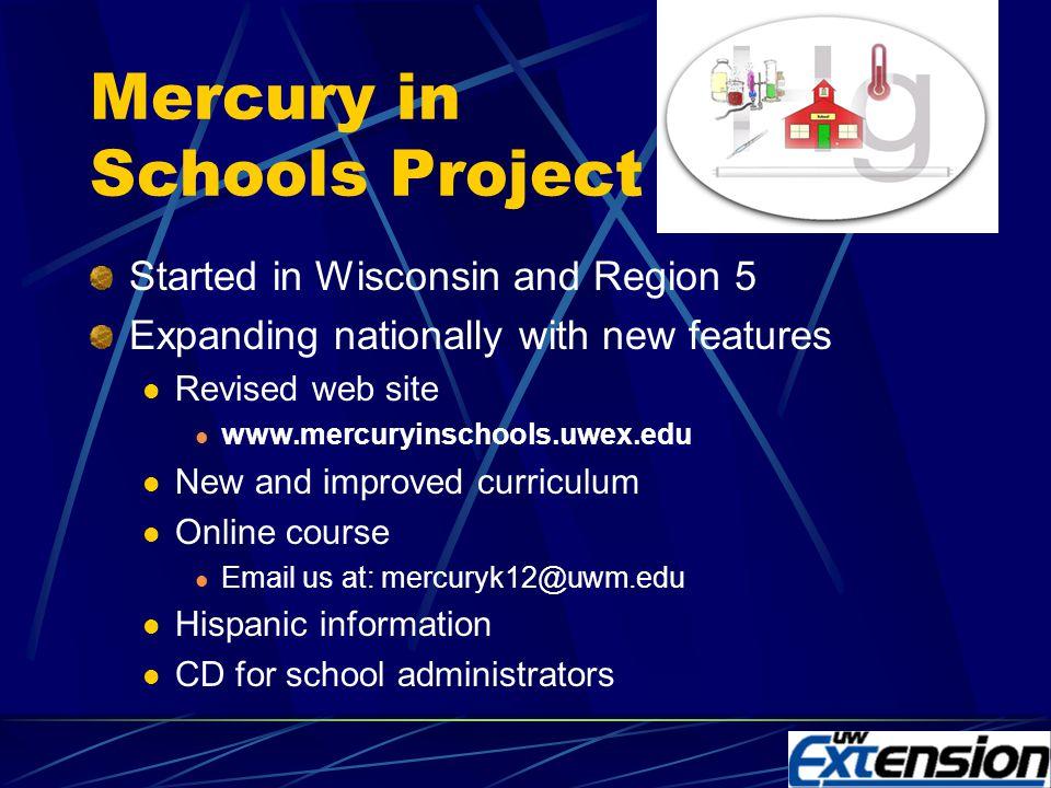 Mercury in Schools Steve Brachman Steve Skavroneck Al Stenstrup Mary Thiry www.mercuryinschools.uwex.edu