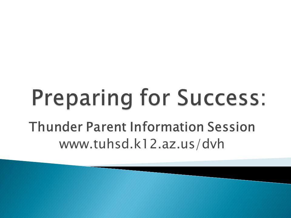 Thunder Parent Information Session www.tuhsd.k12.az.us/dvh