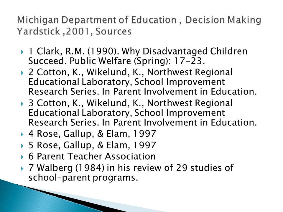  1 Clark, R.M. (1990). Why Disadvantaged Children Succeed.